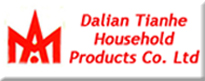 Dalian Tianhe Household Products CO, LTD